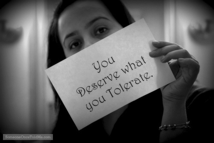 You Deserve What You Tolerate