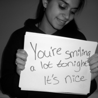 You're Smiling A Lot Tonight. It's Nice