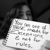 You Are One Of Those, Made For Exceptions, & Not For Rules