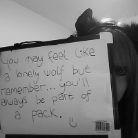 You May Feel Like A Lonely Wolf But Remember... You'll Always Be Part Of A Pack