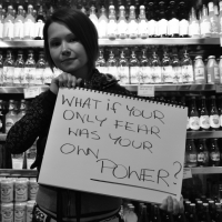 What If Your Only Fear Was Your Own Power?