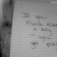 If You French Kiss A Boy You Will Get Pregnant