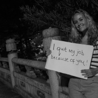 I Quit My Job Because Of You!