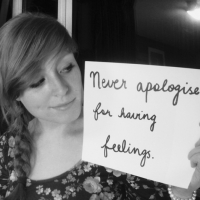 Never Apologise For Having Feelings